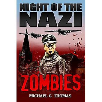 Night of the Nazi Zombies by Thomas & Michael G.