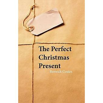 The Perfect Christmas Present by Coates & Berwick
