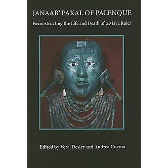 Janaab' Pakal of Palenque - Reconstructing the Life and Death of a May