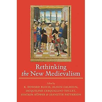 إعادة التفكير في القرون الوسطى الجديدة حسب R. هوارد بلوخ-أليسون كالهون-