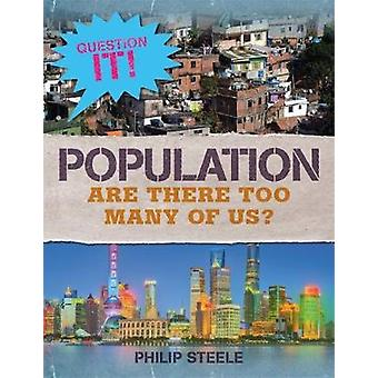 Question It! - Population by Philip Steele - 9781526303363 Book