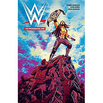 WWE - The Phenomenal One by Dennis Hopeless - 9781684153893 Book