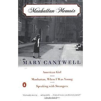 Manhattan Memoir - American Girl; Manhattan - When I Was Young; Speaki