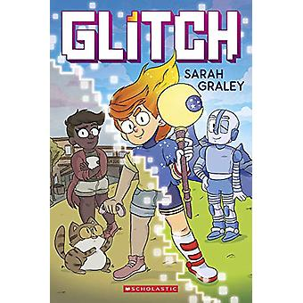 Glitch by Sarah Graley - 9781338174519 Book