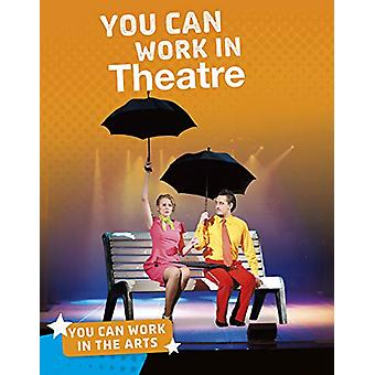 You Can Work in the Arts Pack A of 6 by Samantha S. Bell - 9781474775