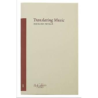 Translating Music by Richard Pevear - 9780955296314 Book
