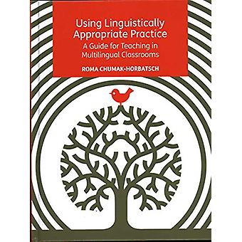 Using Linguistically Appropriate Practice - A Guide for Teaching in Mu