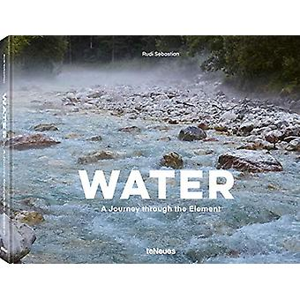 Water - A Journey through the element by Sebastian Rudi - 978396171221