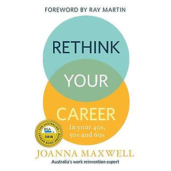 Rethink Your Career - In your 40s - 50s and 60s by Joanna Maxwell - 97