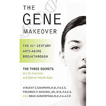 The Gene Makeover - The 21st Century Anti-Aging Breakthrough by Vincen