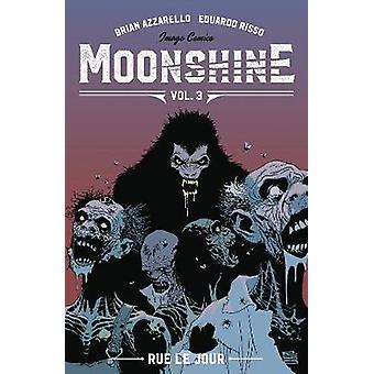 Moonshine Volume 3 - Rue Le Jour by Brian Azzarello - 9781534315143 Bo