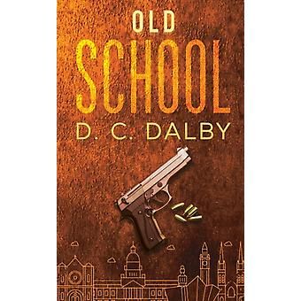 Old School by Dalby & D. C.