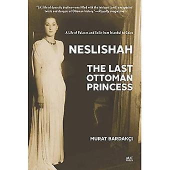 Neslishah: De laatste Ottomaanse Prinses