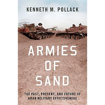 Armies of Sand by Pollack & Kenneth Senior Fellow & Senior Fellow & Brookings Institution
