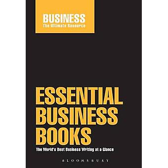 Essential Business Books - The World's Best Business Writing at a Glan