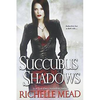 Succubus Shadows by Richelle Mead - 9780758232007 Book