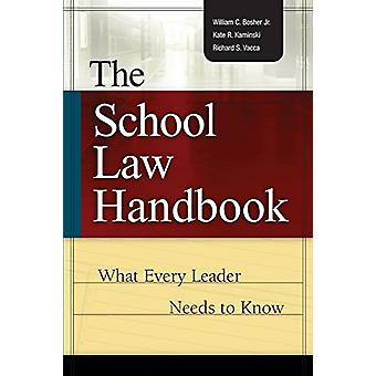 The School Law Handbook - What Every Leader Needs to Know by William C
