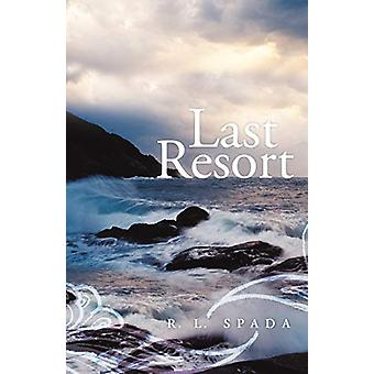 Last Resort by R L Spada - 9781458200310 Book