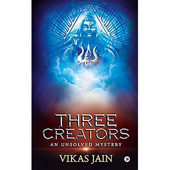 Three Creators - An Unsolved Mystery by Vikas Jain - 9781646507610 Book