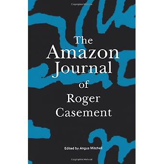 The Amazon Journal of Roger Casement by Roger Casement - 978190199000