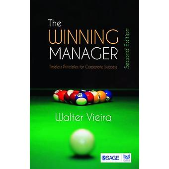 The Winning Manager - Timeless Principles for Corporate Success by Wal