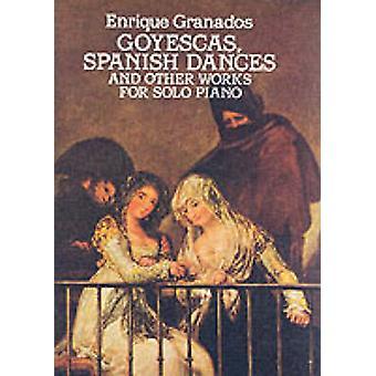 Goyescas Spanische Tänze und andere Werke für Klavier solo von Enrique Granados