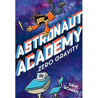 Astronaut Academy Zero Gravity by Dave Roman