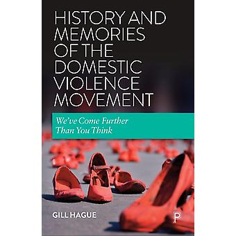 History and Memories of the Domestic Violence Movement by Gill University of Bristol Hague