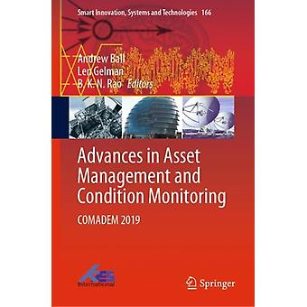Advances in Asset Management and Condition Monitoring COMADEM 2019-tekijä: Andrew Ball & Edited by Len Gelman & Edited by B K N Rao