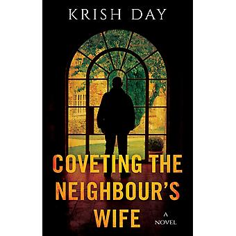 Coveting the Neighbours Wife by Krish Day