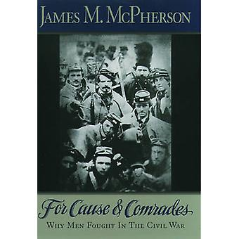 Przyczyna i towarzysze - dlaczego mężczyźni walczyli w wojnie domowej przez James M. M