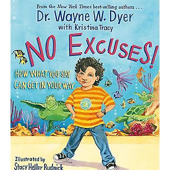 No Excuses! - How What You Say Can Get In Your Way by Wayne W. Dyer -