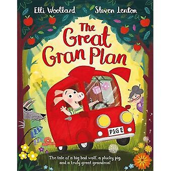 The Great Gran Plan by Elli Woollard - 9781447254799 Book