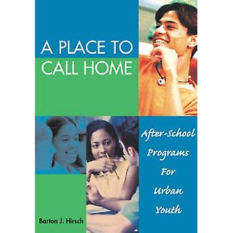 A Place to Call Home - After-School Programs for Urban Youth by Barton