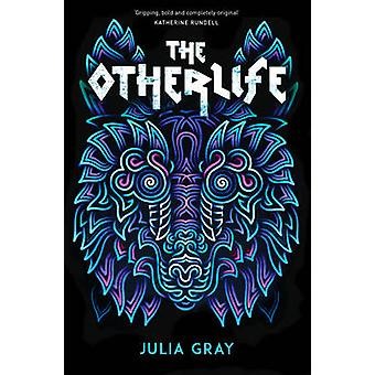 The Otherlife by Julia Gray - 9781783444229 Book