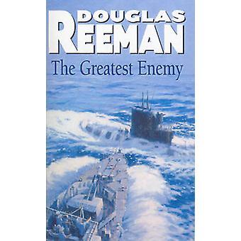 The Greatest Enemy by Douglas Reeman - 9781784753221 Book