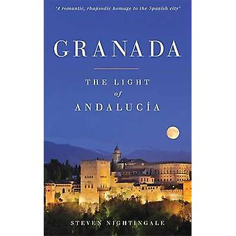 Granada - The Light of Andalucia by Steven Nightingale - 9781857886313