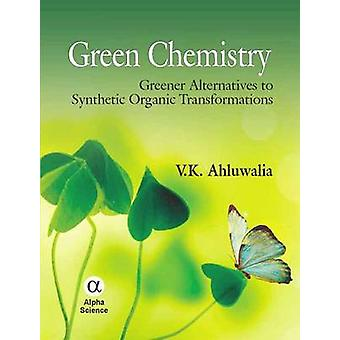 Green Chemistry - Greener Alternatives to Synthetic Organic Transforma