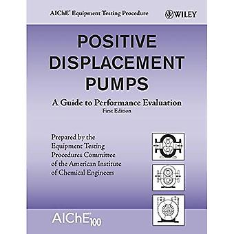 Positive Displacement Pumps: A Guide to Performance Evaluation (Aiche Equipment Testing Procedure)