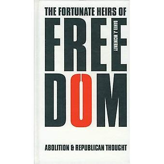 Die glücklichen Erben der Freiheit: Abschaffung und republikanische Gedanke