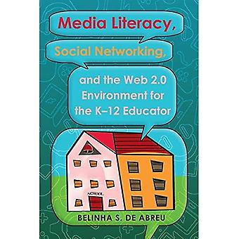 Alfabetización en medios, redes sociales y el entorno Web 2.0 para el educador K-12 (cuidado de los medios de comunicación)