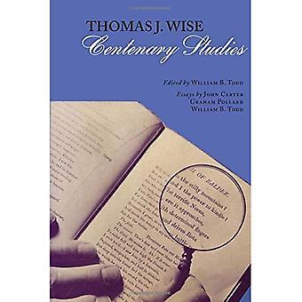 Thomas J. Wise: Centenary studier