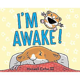 Je suis éveillé!