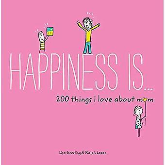Lykken er... 200 ting jeg elsker om mor