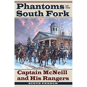Phantoms of the South Fork: Captain McNeill and His Rangers