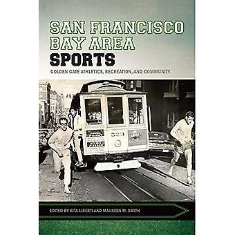 San Francisco Bay Area sport: Golden Gate friidrott, rekreation och gemenskap (Sport, kultur & Society)