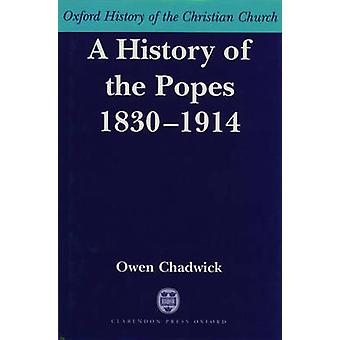 A History of the Popes 18301914 by Chadwick & Owen
