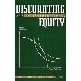 Discounting and Intergenerational Equity by Portney & Paul R.