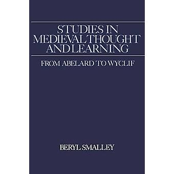Studier i middelalderen trodde og læring fra Abelard til Wycliffe ved Smalley & Beryl