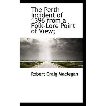 The Perth Incident of 1396 from a FolkLore Point of View by Maclegan & Robert Craig